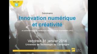 """Séminaire """"Innovation Numérique et Créativité"""" - session du matin"""
