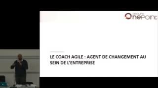 Agile UTC 2015 - Le coach agile : un agent de changement dans l'entreprise - Ernst Perpignand